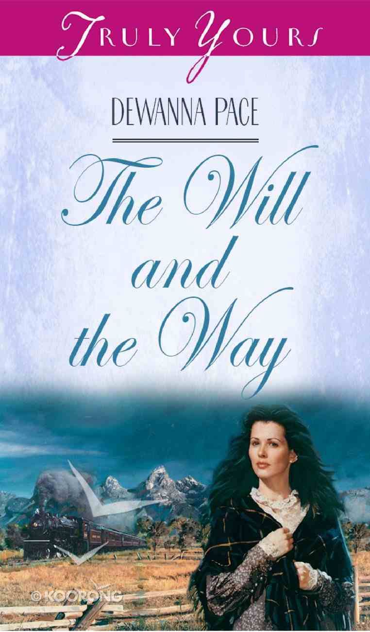 The Will and the Way (#260 in Heartsong Series) eBook