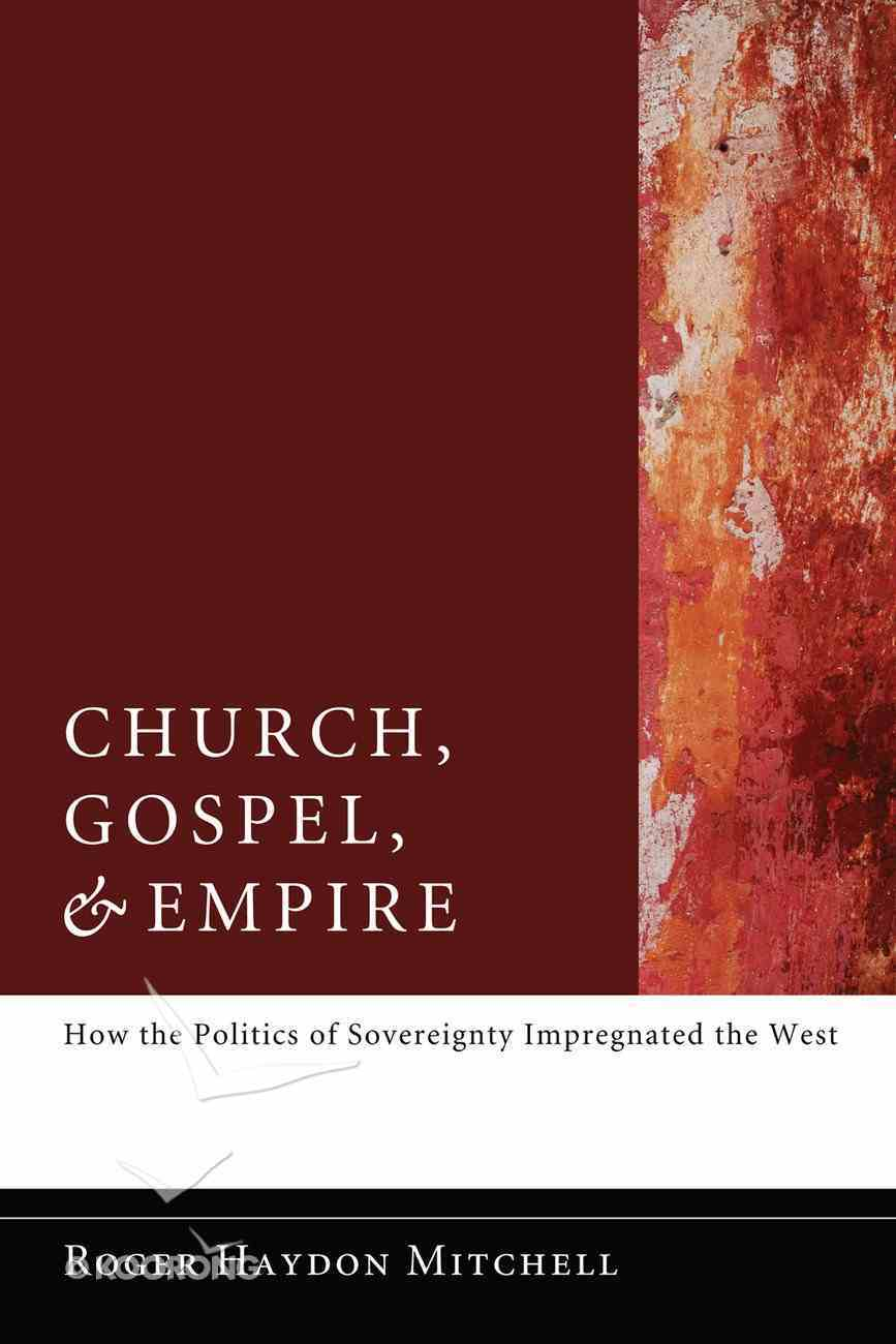 Church, Gospel, and Empire eBook