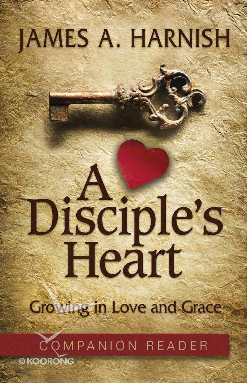A Disciple's Heart (Companion Reader) eBook