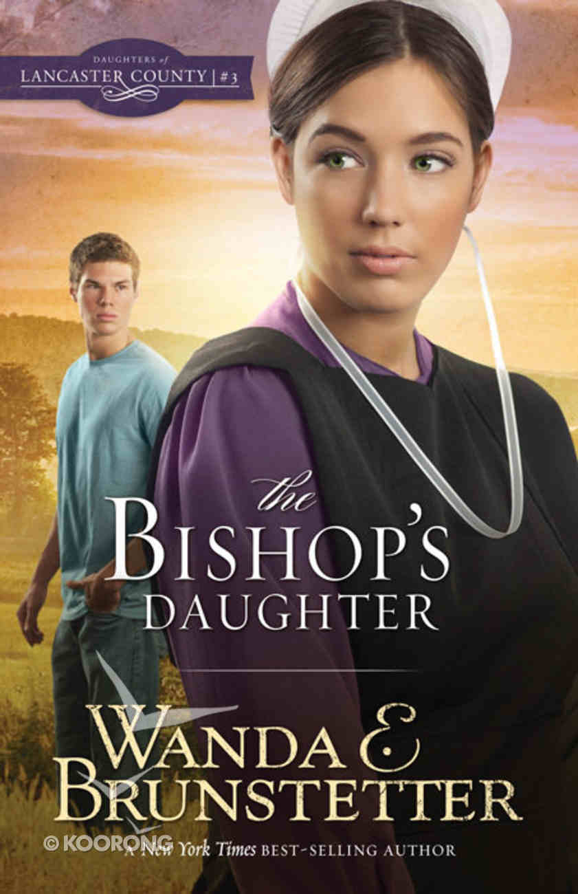 The Bishop's Daughter (#03 in Daughters Of Lancaster County Series) Mass Market