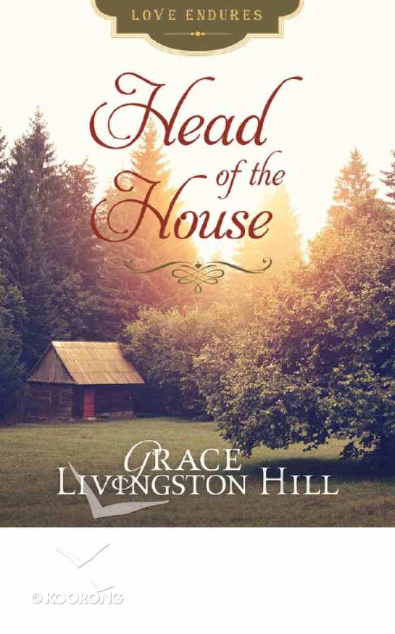 Head of the House (Love Endures Series) eBook