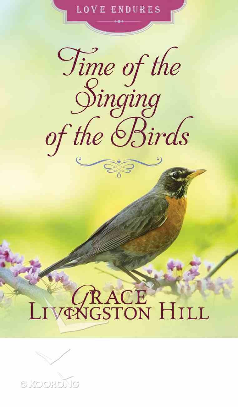 Time of the Singing of Birds (Love Endures Series) eBook