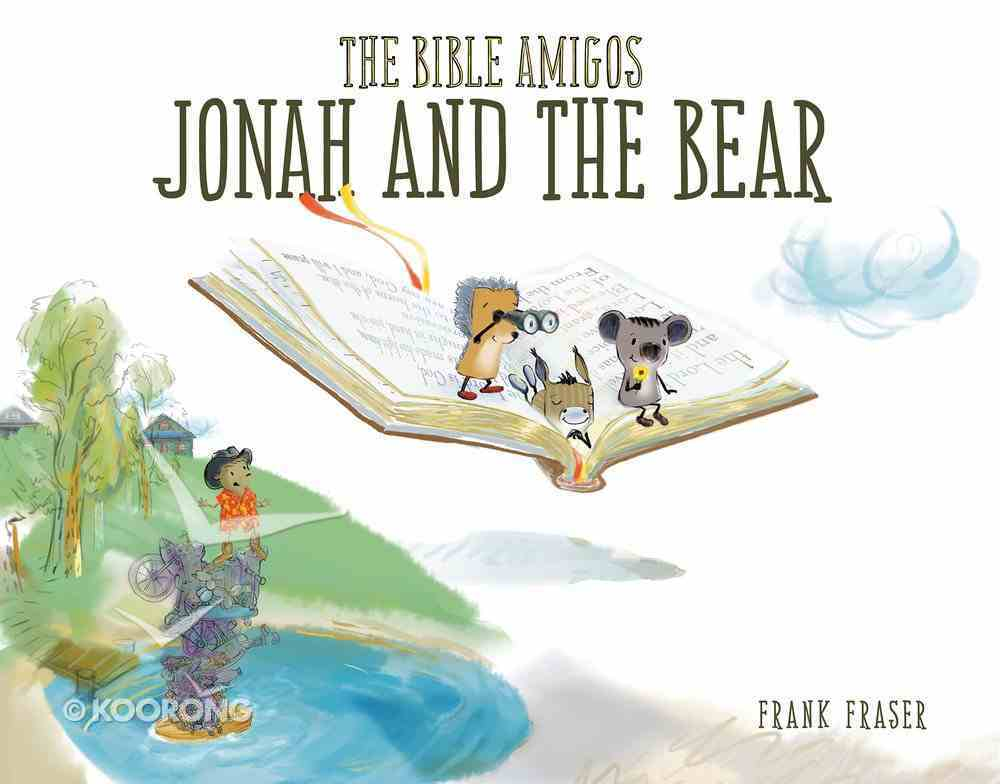 The Jonah and the Bear (Bible Amigos Series) eBook