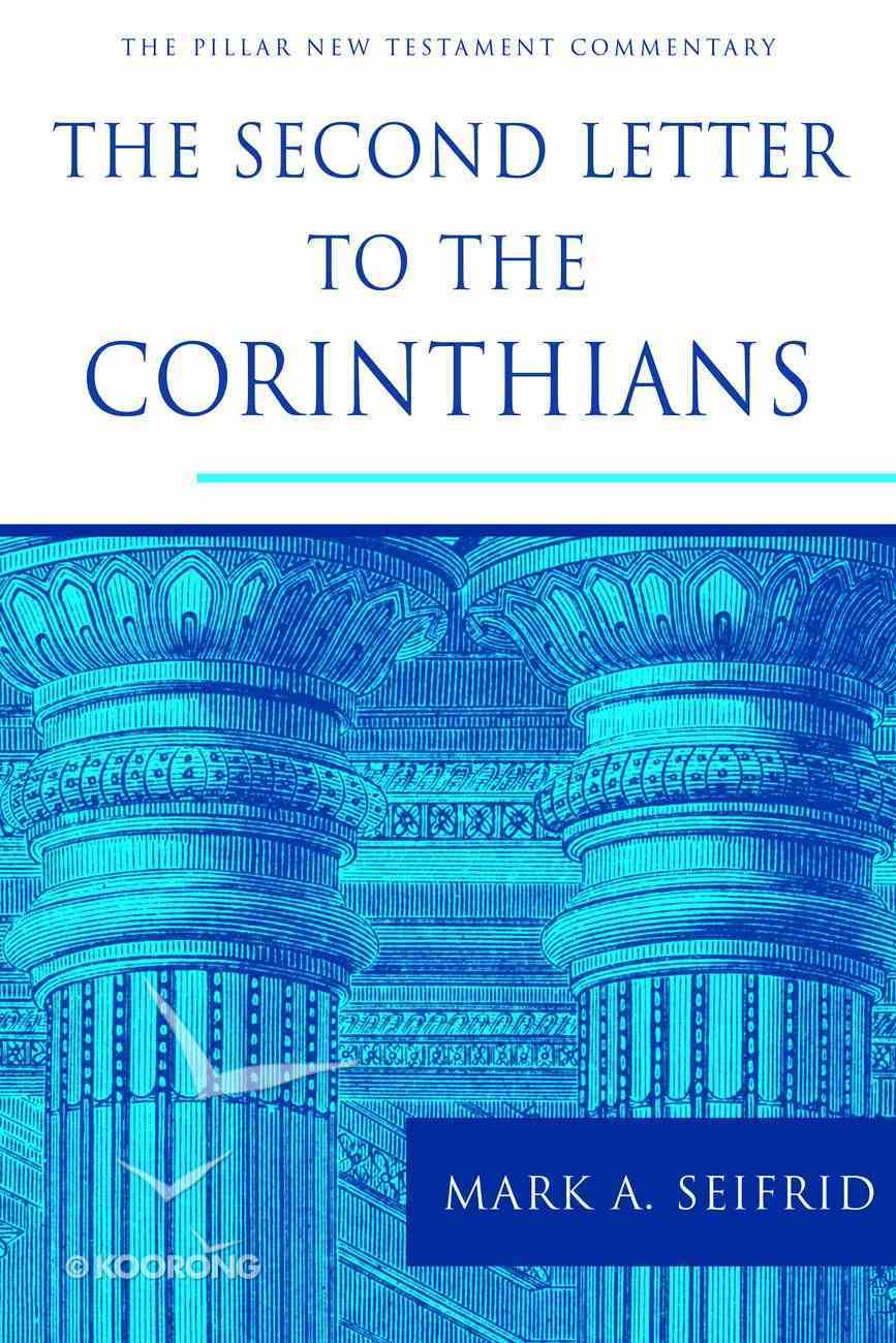 The Second Letter to the Corinthians (Pillar New Testament Commentary Series) Hardback