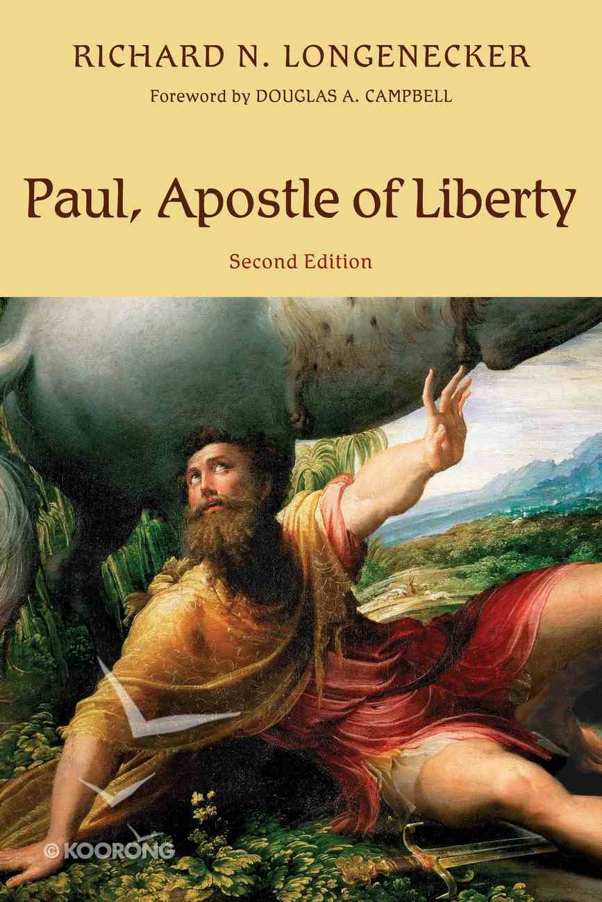 Paul, Apostle of Liberty: The Origin and Nature of Paul's Christianity Paperback
