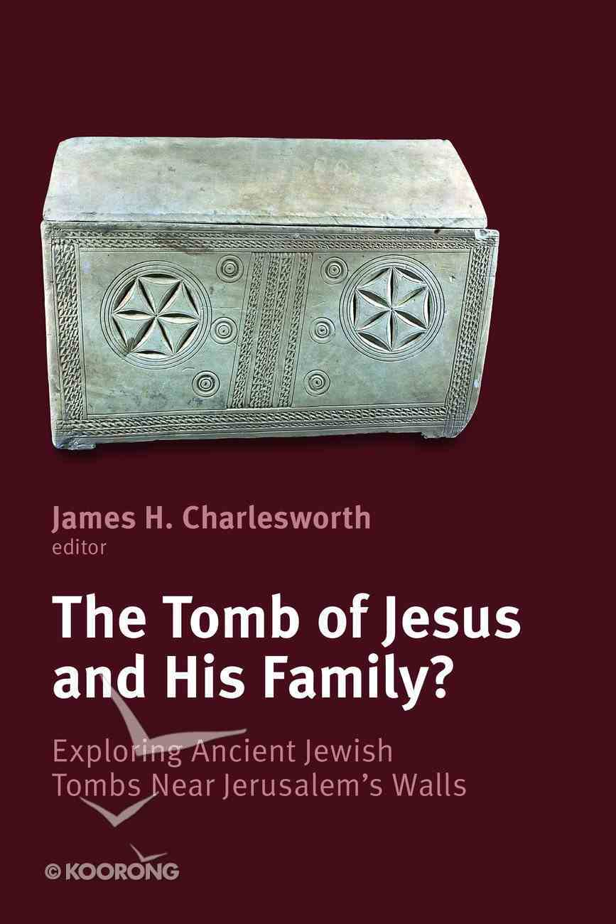 The Tomb of Jesus and His Family? Paperback
