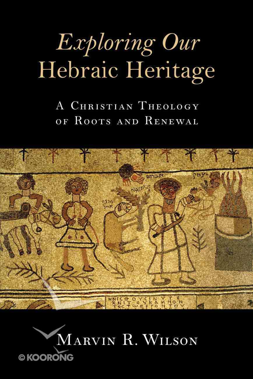Exploring Our Hebraic Heritage Paperback