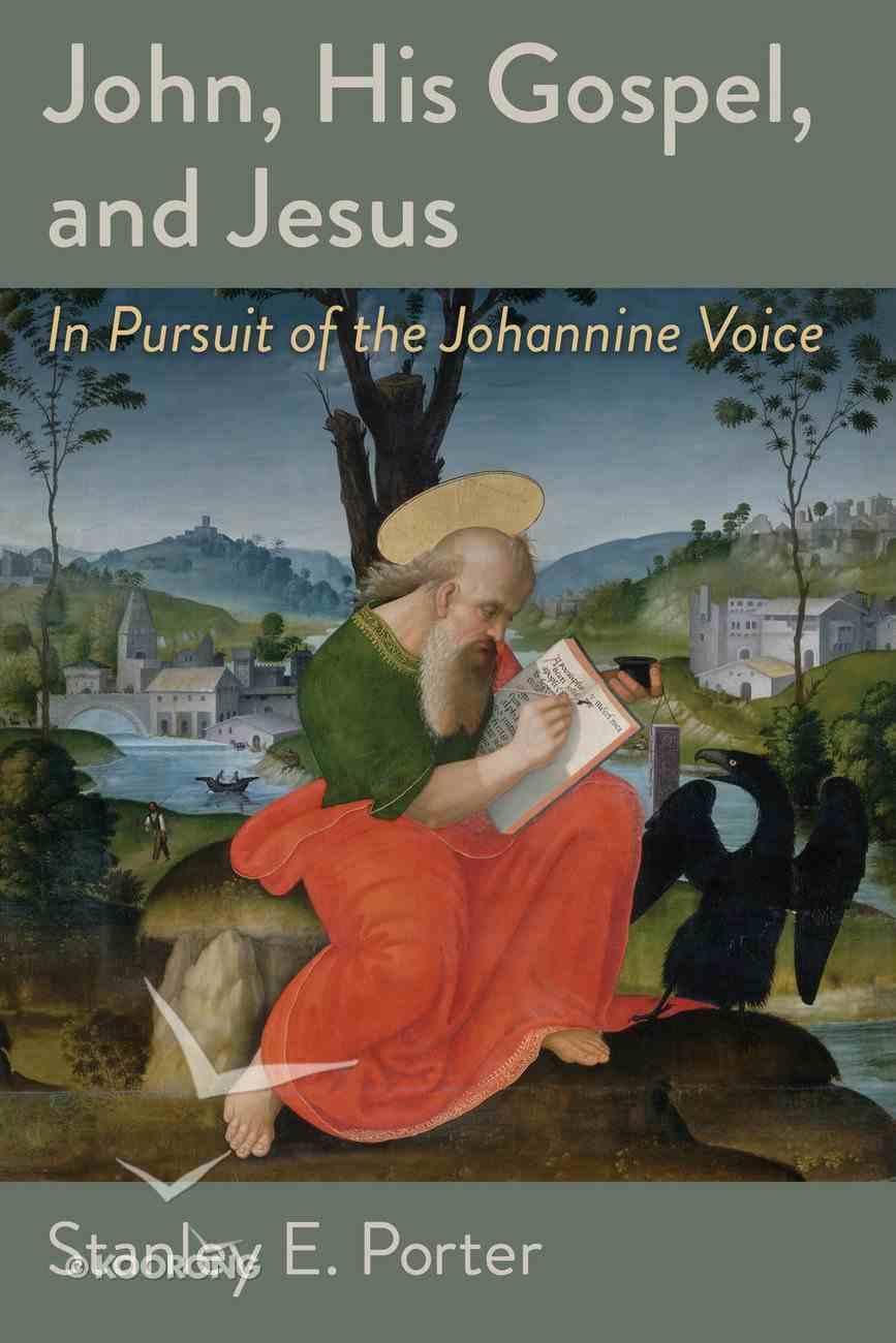 John, His Gospel, and Jesus Paperback