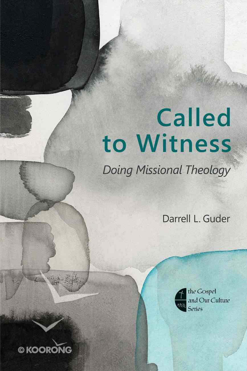 Called to Witness: Doing Missional Theology Paperback