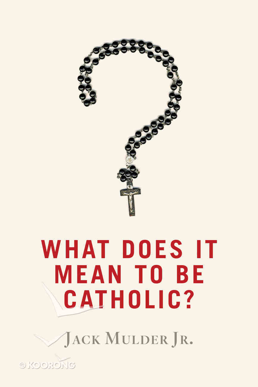 What Does It Mean to Be Catholic? Paperback