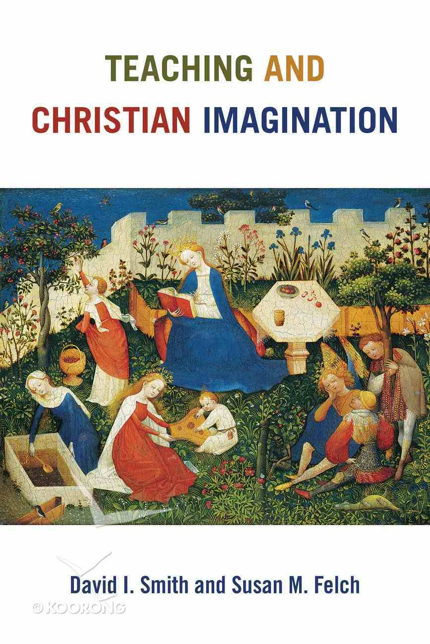Teaching and Christian Imagination Paperback