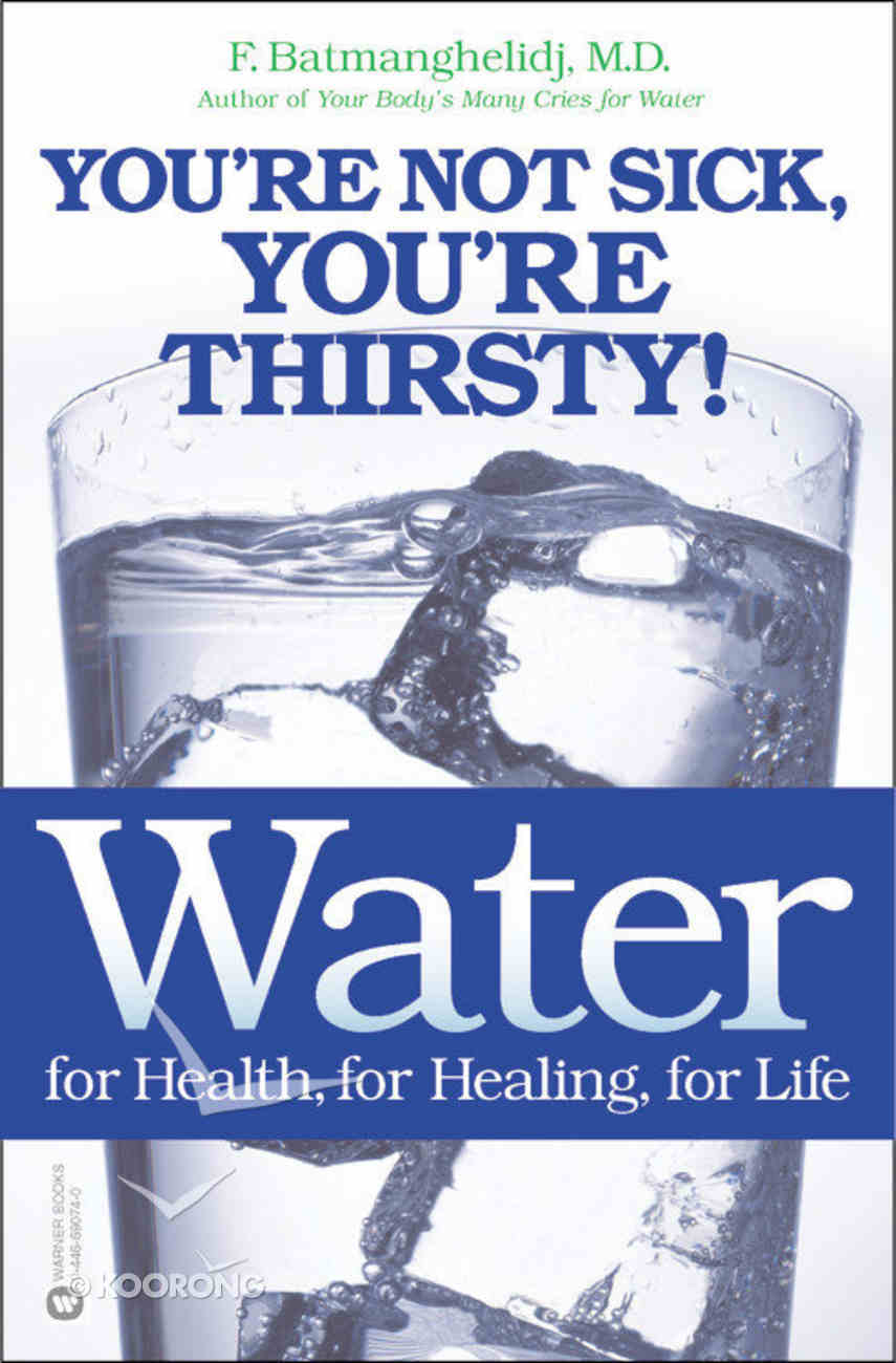 Water For Health, For Healing, For Life Paperback