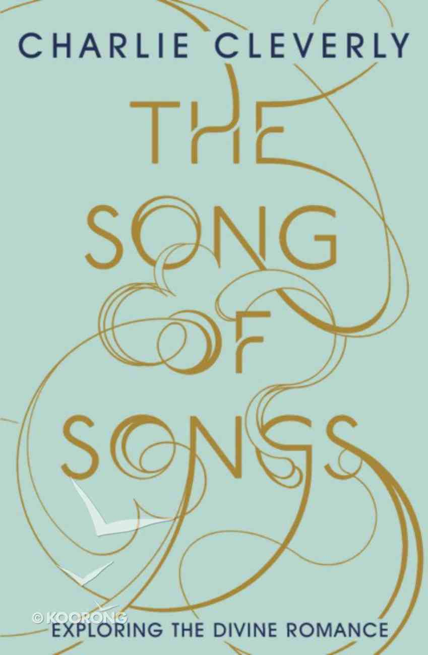 The Song of Songs: Exploring the Divine Romance Paperback