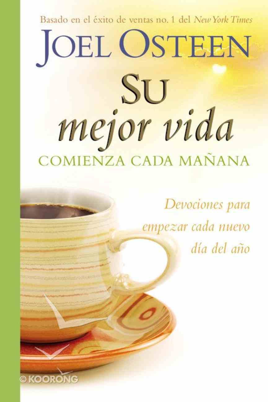 Su Mejor Vida Comienza Cada Maana (Your Best Life Begins Each Morning) Hardback
