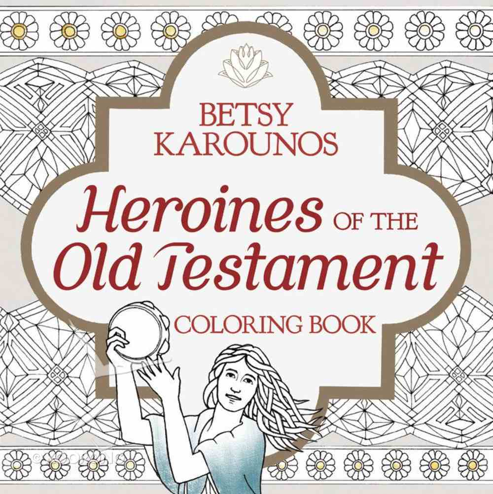 Heroines of the Old Testament Coloring Book Paperback