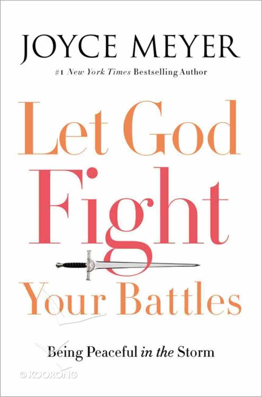 Let God Fight Your Battles Hardback
