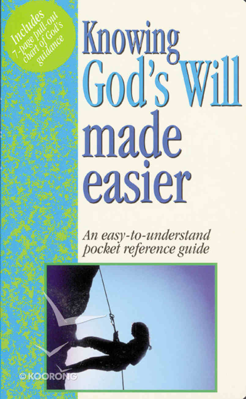 Knowing God's Will Made Easier (Bible Made Easy Series) Paperback