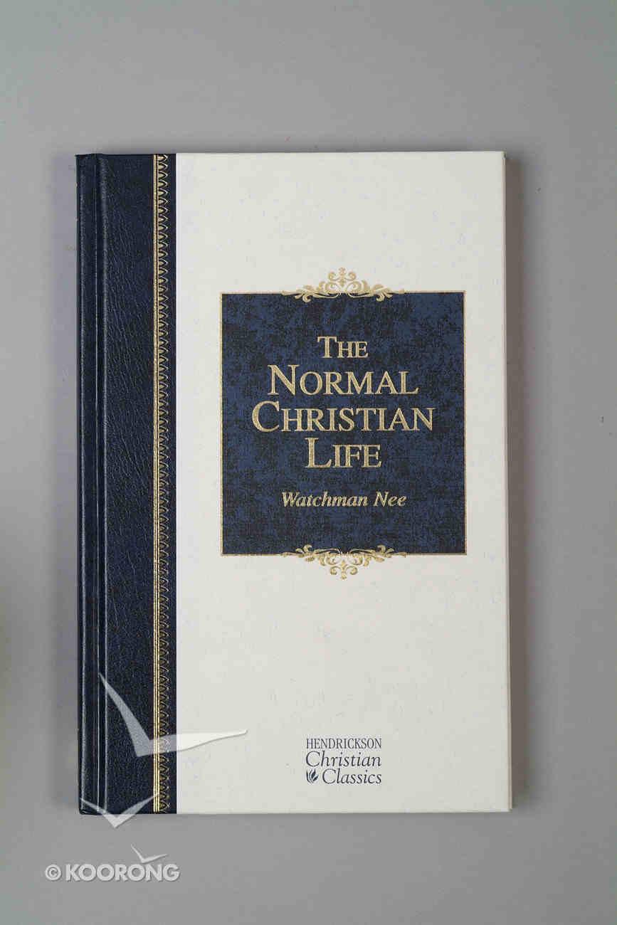 The Normal Christian Life (Hendrickson Christian Classics Series) Hardback