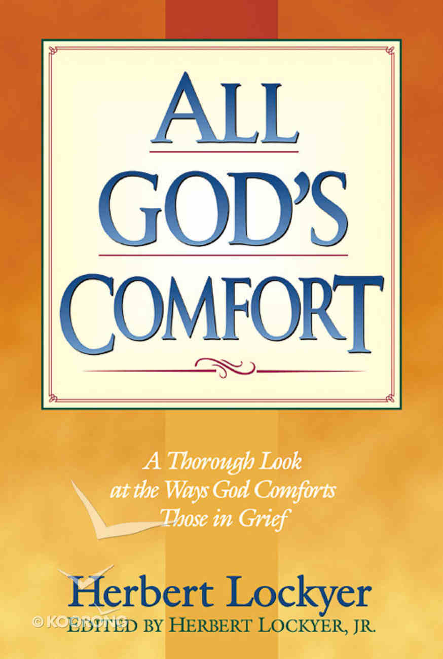 All God's Comfort: A Thorough Look At the Ways God Comforts Those in Grief (Henderson All Series) Paperback