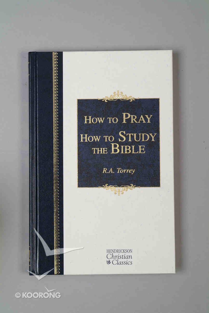 How to Pray/How to Study the Bible (Hendrickson Christian Classics Series) Hardback