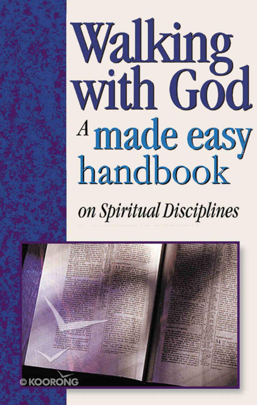 Walking With God: A Made Easy Handbook on Spiritual Disciplines Hardback