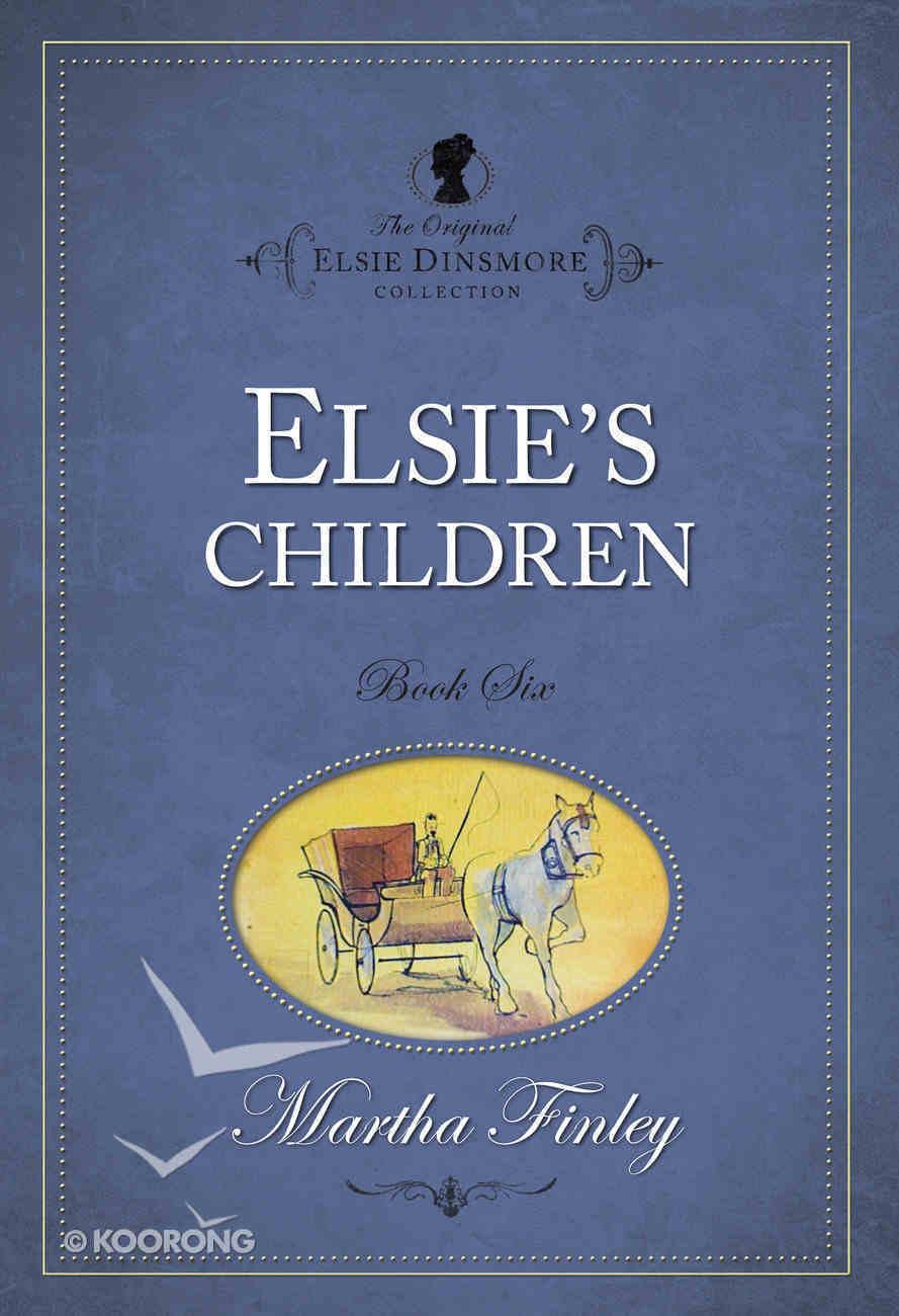 Elsie's Children (#06 in Original Elsie Dinsmore Collection) Paperback