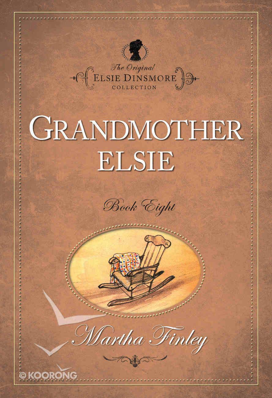 Grandmother Elsie (#08 in Original Elsie Dinsmore Collection) Paperback