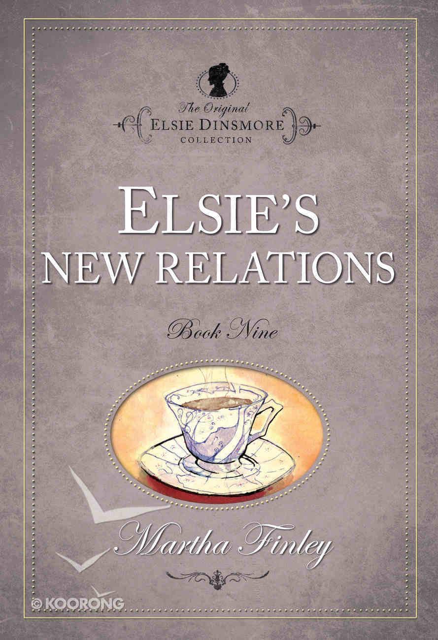 Elsie's New Relations (#09 in Original Elsie Dinsmore Collection) Paperback