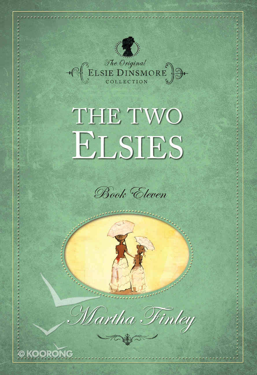 The Two Elsies (#11 in Original Elsie Dinsmore Collection) Paperback