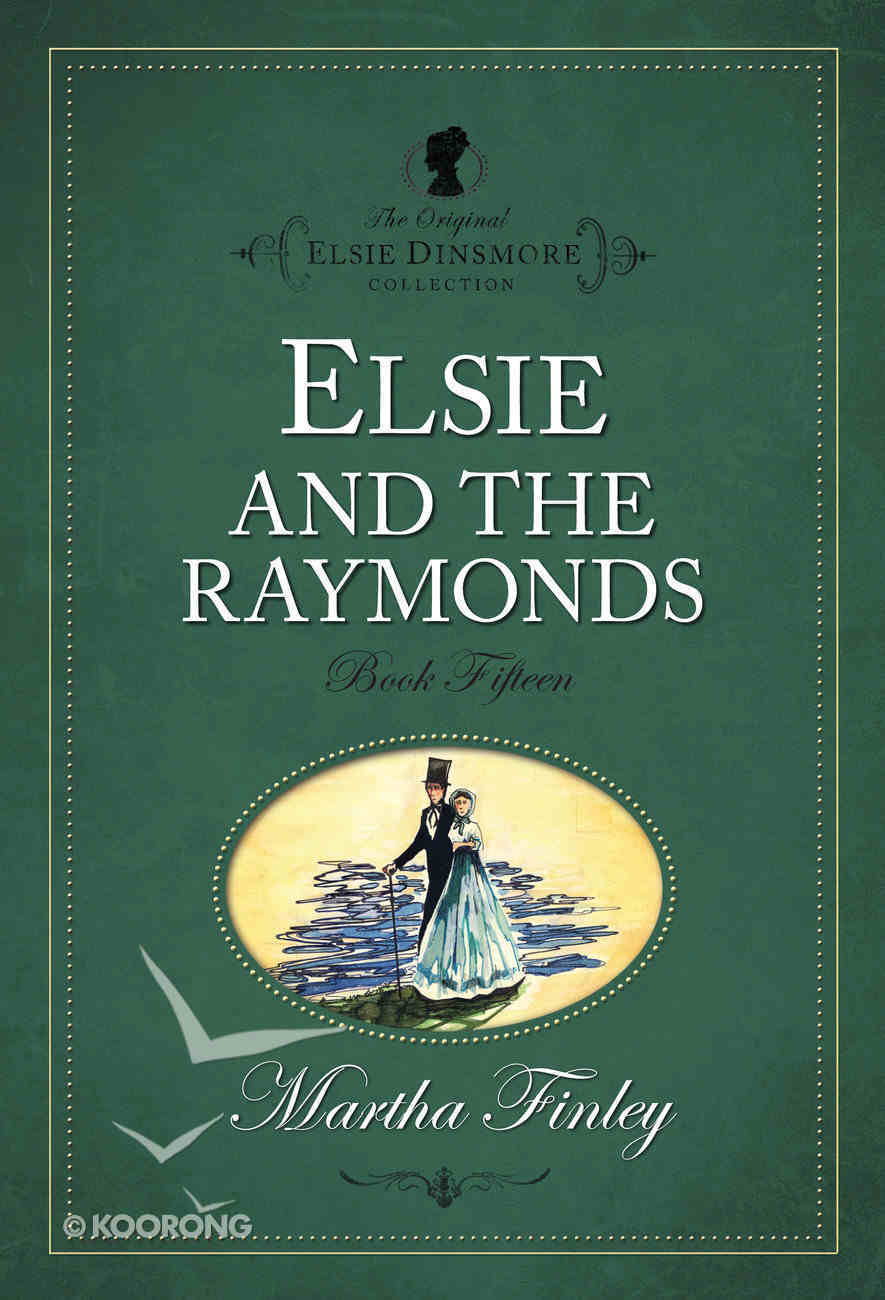 Elsie At the Raymonds (#15 in Original Elsie Dinsmore Collection) Paperback