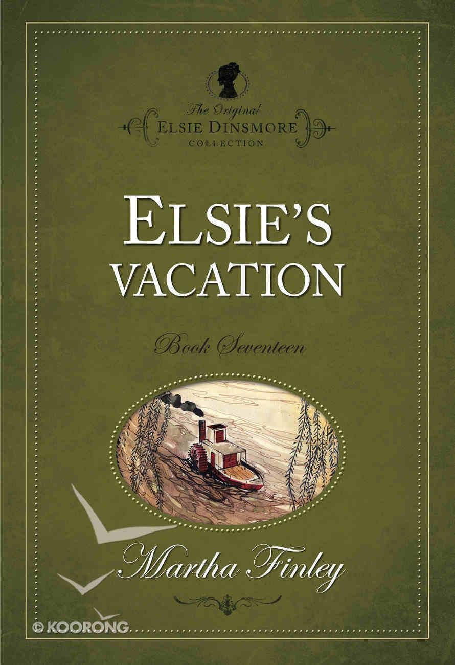 Elsie's Vacation (#17 in Original Elsie Dinsmore Collection) Paperback