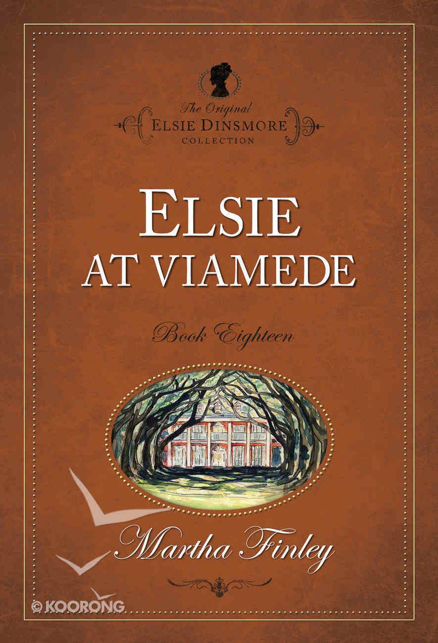 Elsie At Viamede (#18 in Original Elsie Dinsmore Collection) Paperback