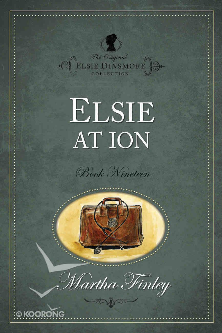 Elsie At Ion (#19 in Original Elsie Dinsmore Collection) Paperback