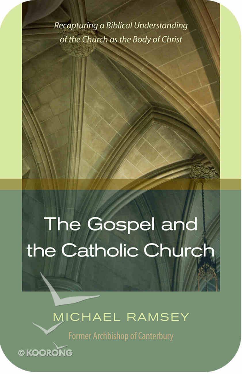 The Gospel and the Catholic Church eBook