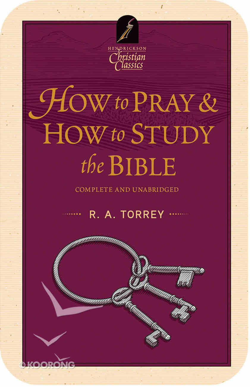 How to Pray/How to Study the Bible (With MP3 Audio Book) (Hendrickson Christian Classics With Audio Series) eBook