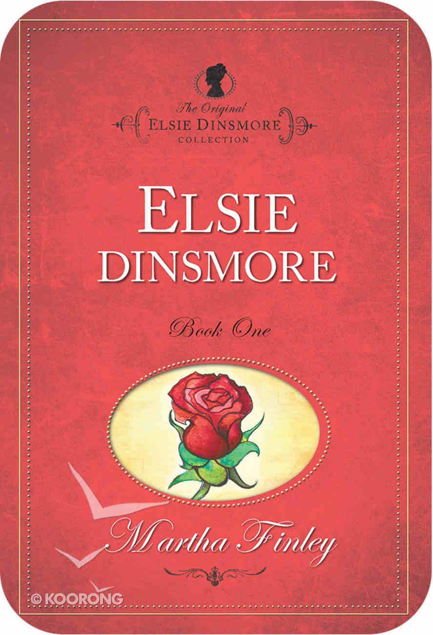 Elsie Dinsmore (#01 in Original Elsie Dinsmore Collection) eBook