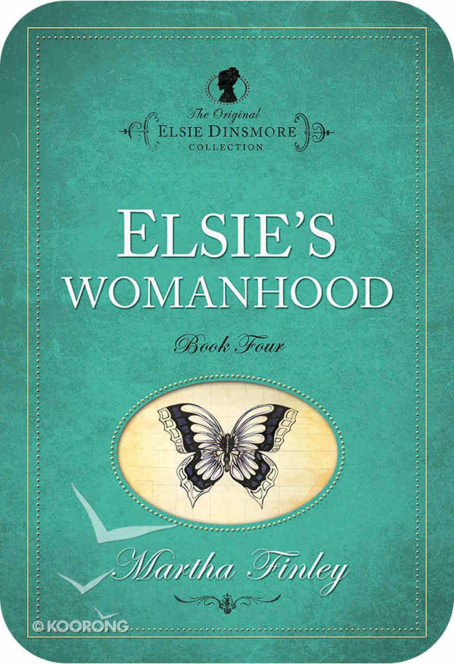 Elsie's Womanhood (#04 in Original Elsie Dinsmore Collection) eBook