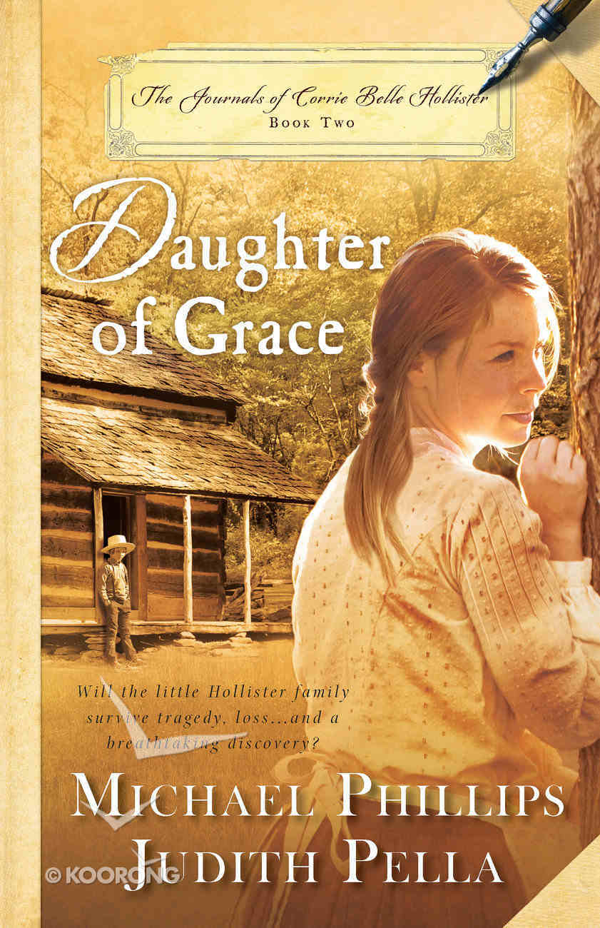 Daughter of Grace (#02 in The Journals Of Corrie Belle Hollister Series) Paperback