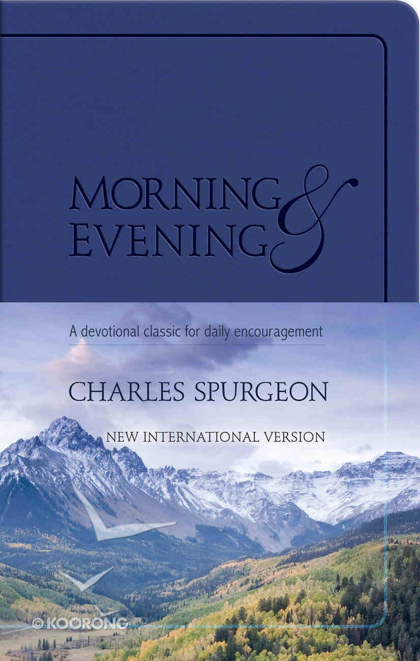 Morning and Evening: A Devotional Classic For Daily Encouragement (Niv Edition) Imitation Leather