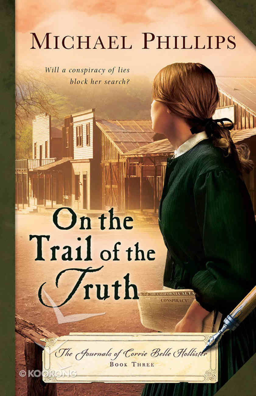 On the Trail of the Truth (#03 in The Journals Of Corrie Belle Hollister Series) Paperback