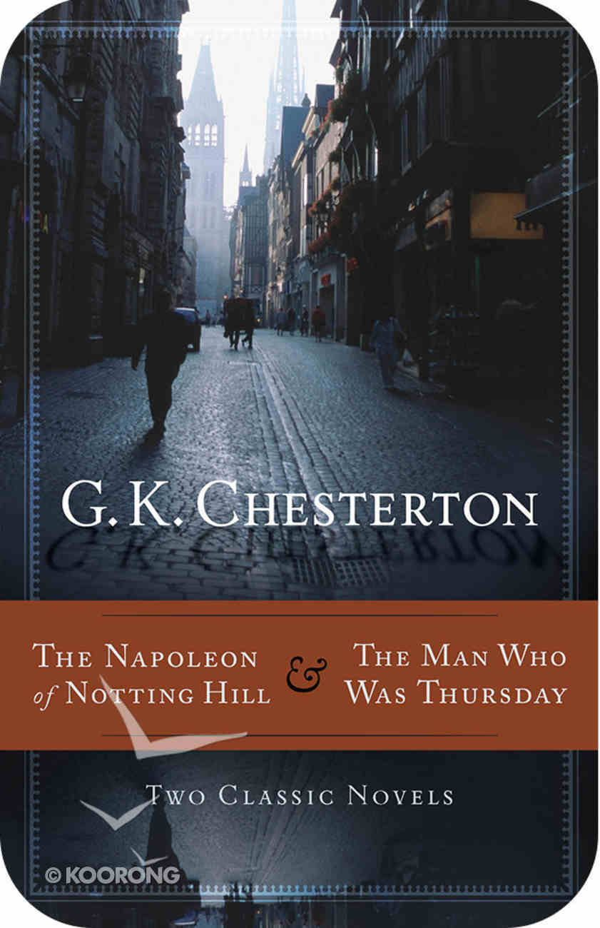 Napoleon of Notting Hill, the & the Man Who Was Thursday eBook