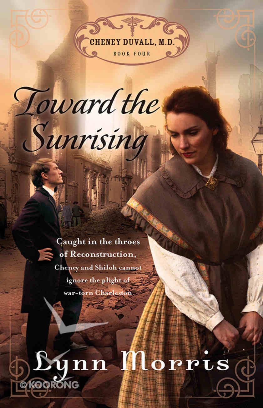 Toward the Sunrising (#04 in Cheney Duvall Series) eBook