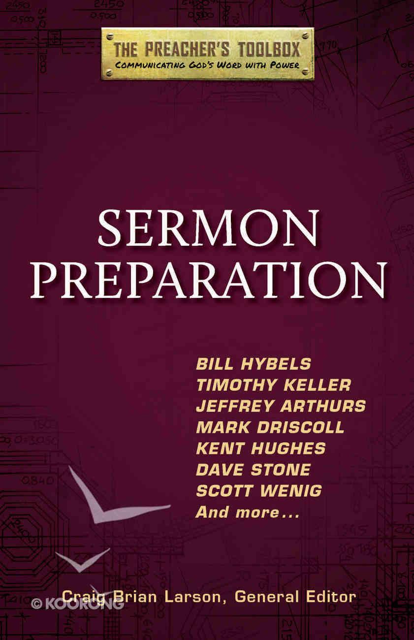Sermon Preparation (#04 in The Preacher's Toolbox Series) Paperback