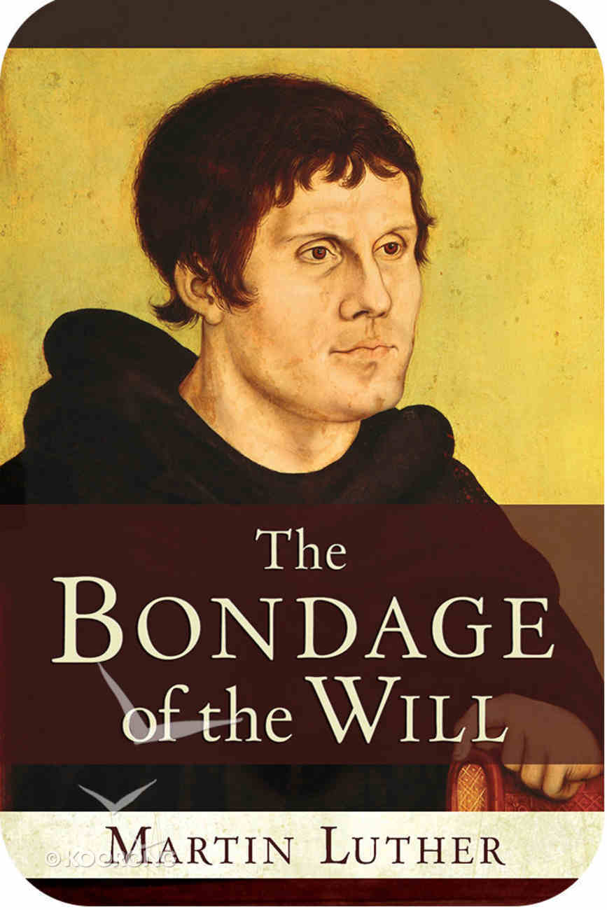 The Bondage of the Will eBook