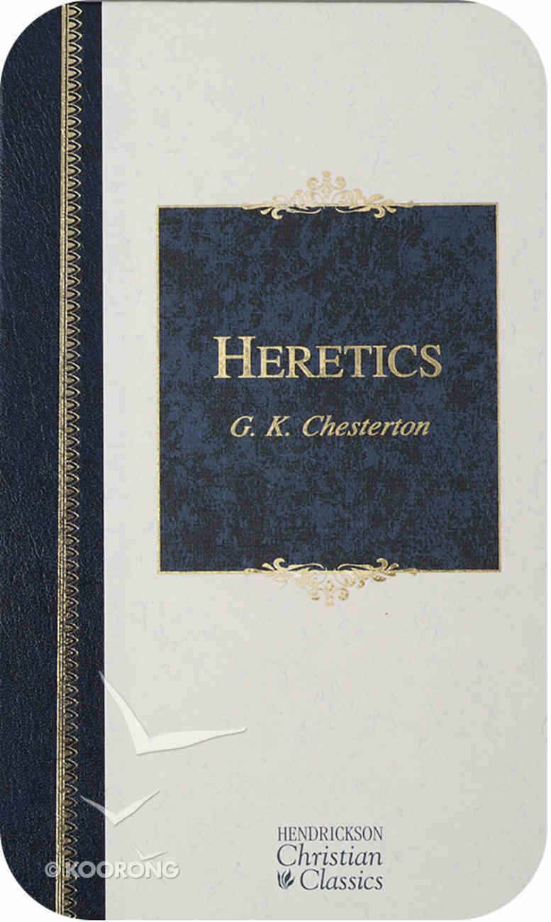 Heretics (Hendrickson Christian Classics Series) eBook