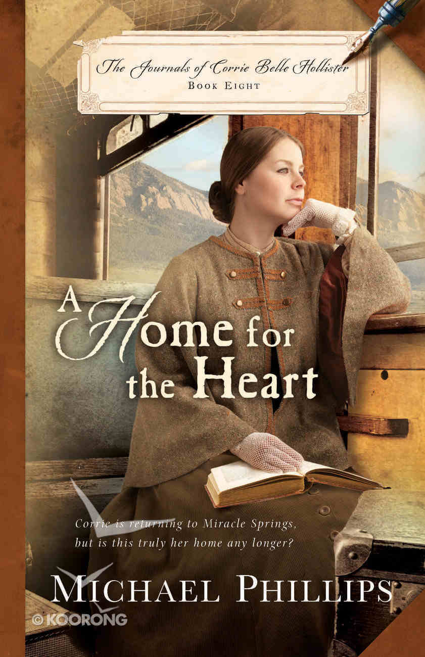 A Home For the Heart (#08 in The Journals Of Corrie Belle Hollister Series) Paperback
