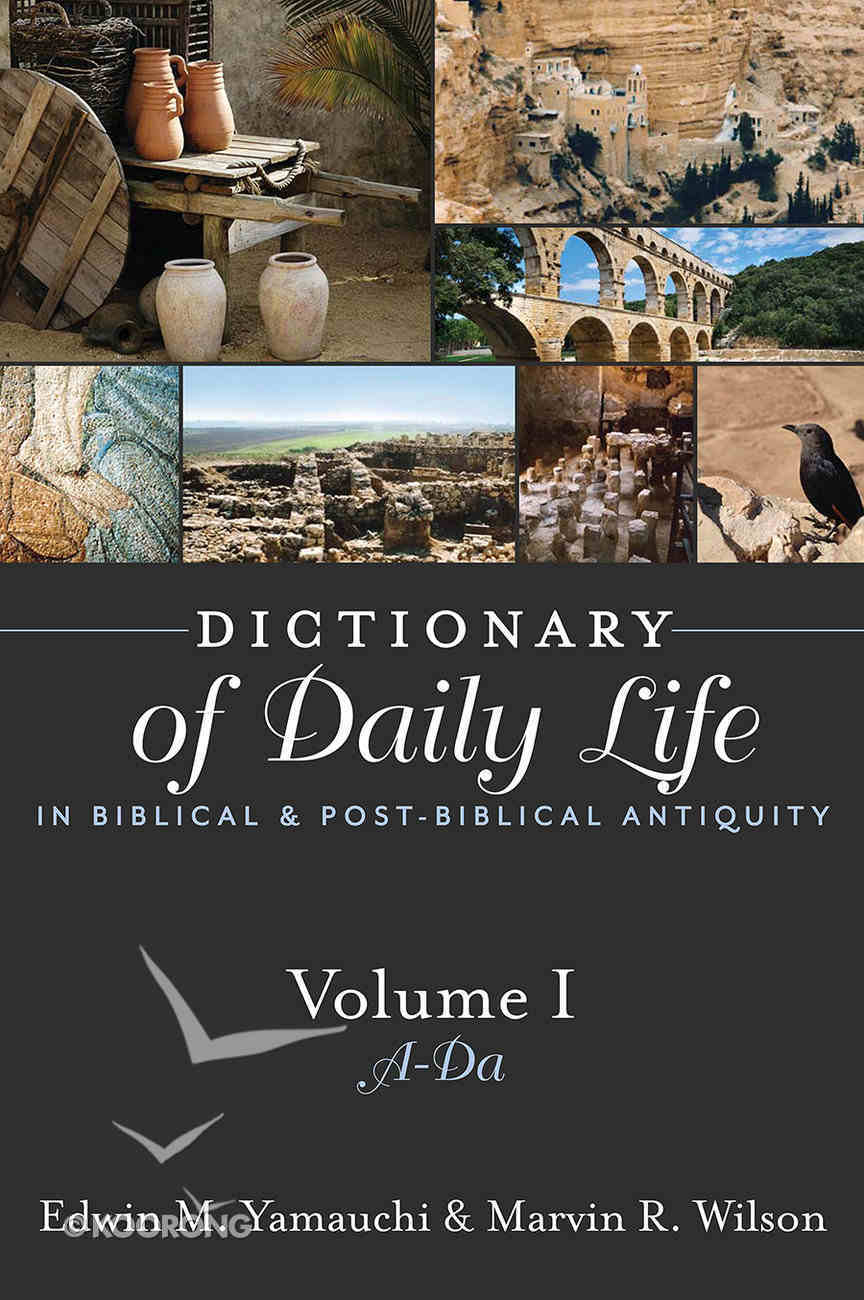 Dictionary of Daily Life in Biblical and Post-Biblical Antiquity (Volume One) Paperback