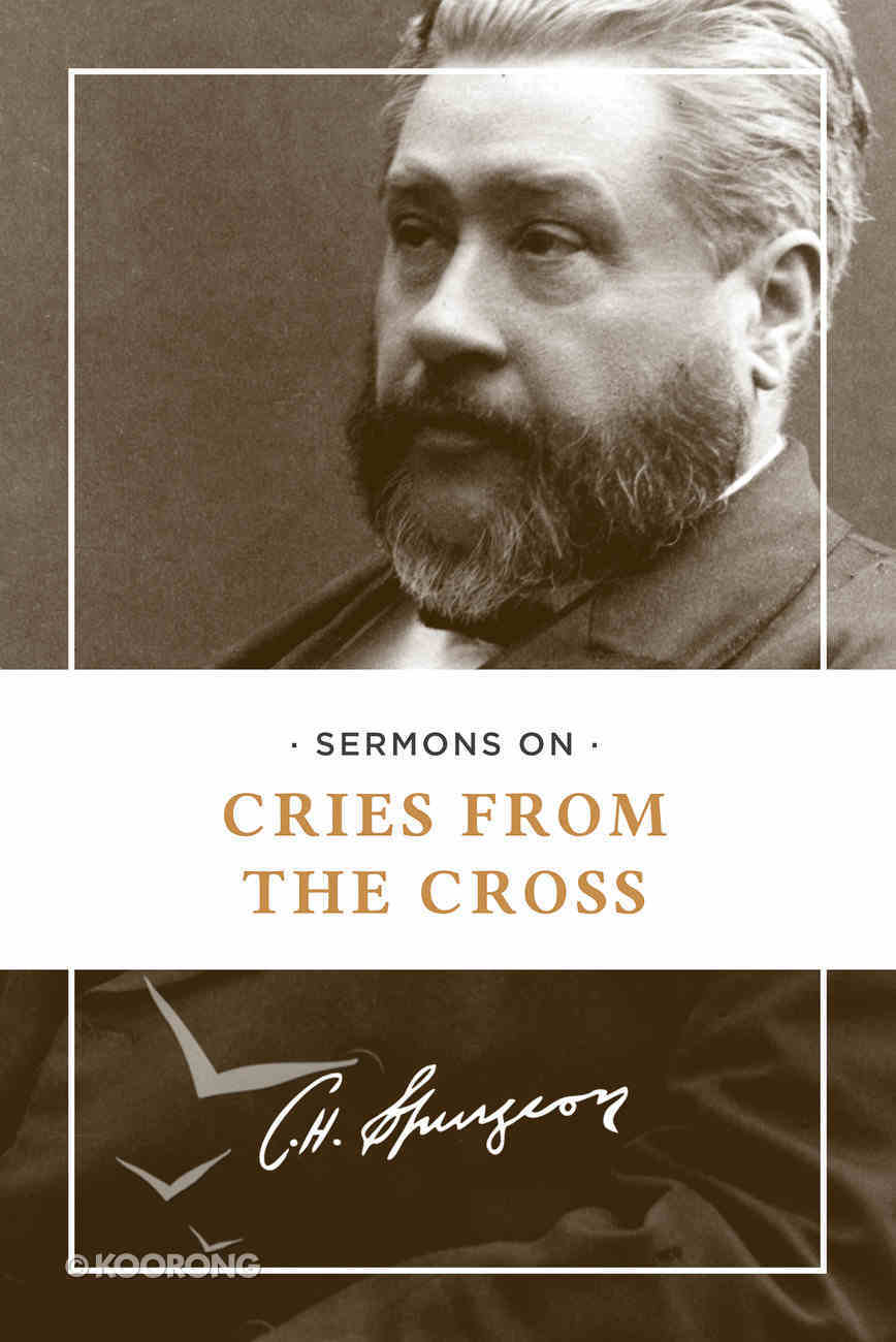 Sermons on Cries From the Cross (Hendrickson Classic Biography Series) Paperback