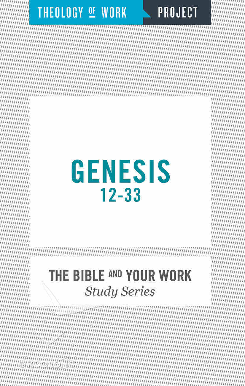 Genesis 12-33 (The Bible And Your Work Study Series) Paperback