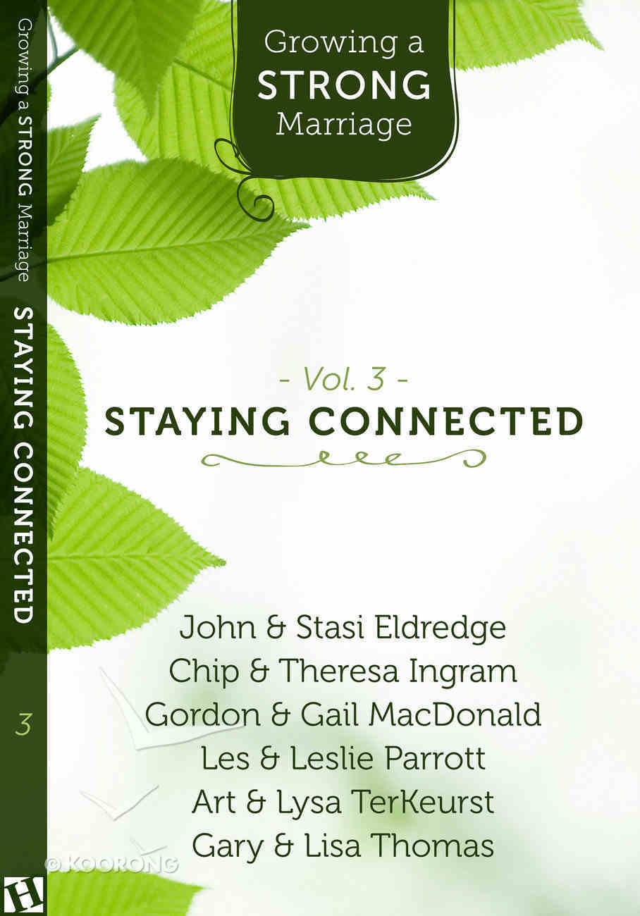 Growing a Strong Marriage: Staying Connected (Dvd Vol 3) Dvd-rom